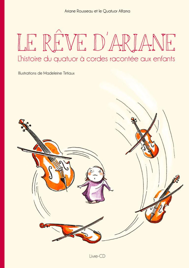 Quatuor Alfama, 'Le rêve d'Ariane' Quatuor à cordes racontée aux enfants Livre CD